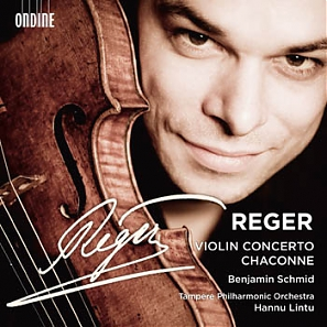 Max Reger: Violin Concerto & Chaconne