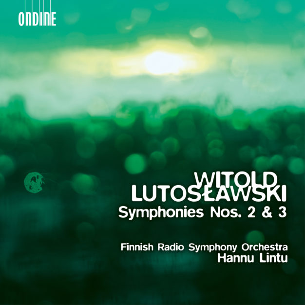 Witold Lutosławski: Symphonies  2 & 3