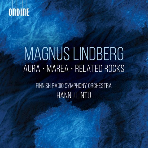 Magnus Lindberg: Aura, Marea, Related Rocks